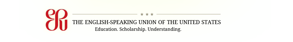The English-Speaking Union of the United States: Education. Scholarship. Understanding.